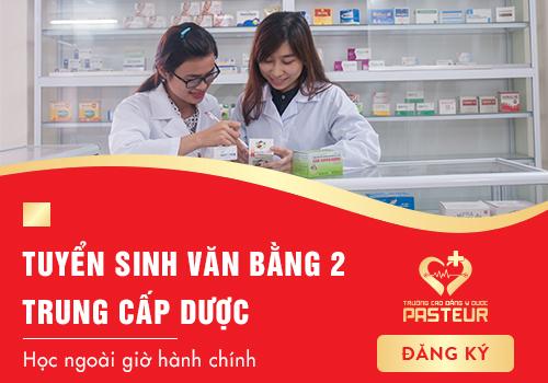 Trường Cao đẳng Y Dược Pasteur đào tạo Văn bằng 2 trung cấp Dược chất lượng uy tín